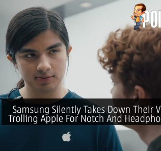 Samsung Silently Takes Down Their Video Of Trolling Apple For Notch And Headphone Jack Removal 33