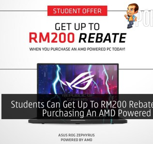 Students Can Get Up To RM200 Rebate When Purchasing An AMD Powered Laptop 23