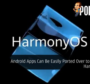 Android Apps Can Be Easily Ported Over to HUAWEI HarmonyOS