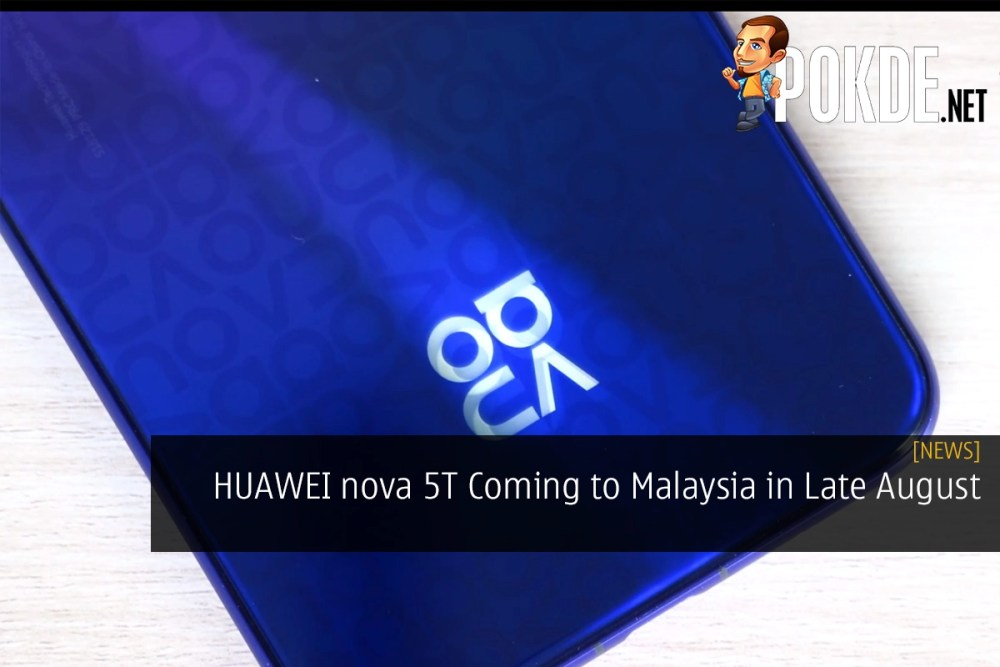 HUAWEI nova 5T Coming to Malaysia in Late August 2019
