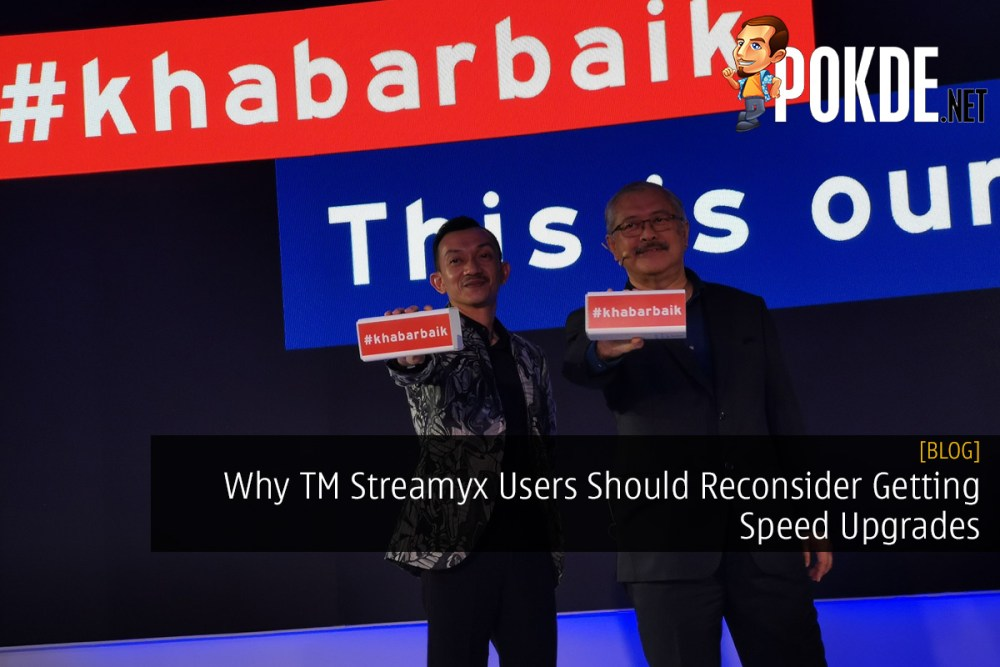 Why TM Streamyx Users Should Reconsider Getting Speed Upgrades 17