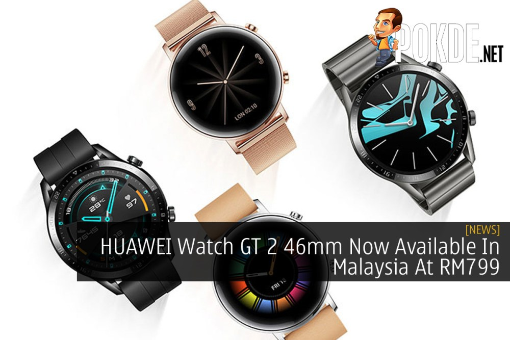 HUAWEI Watch GT 2 46mm Now Available In Malaysia At RM799 17