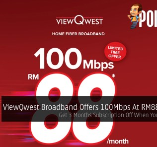 ViewQwest Broadband Offers 100Mbps At RM88/month — Get 3 Months Subscription Off When You Subscribe 32