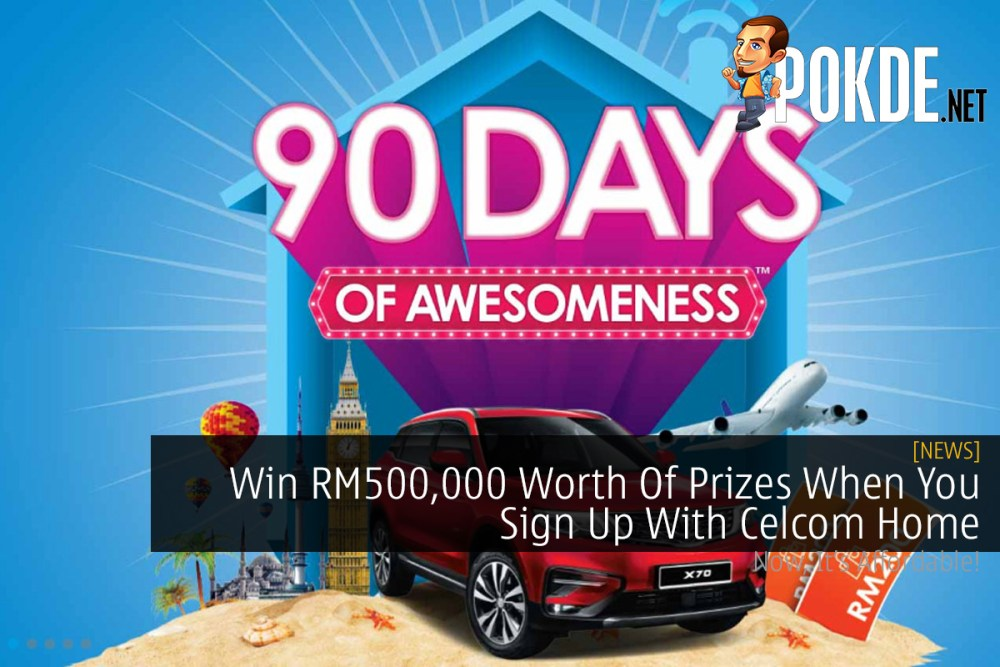 Win RM500,000 Worth Of Prizes When You Sign Up With Celcom Home 25