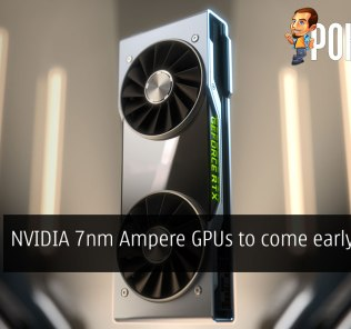 NVIDIA 7nm Ampere GPUs to come early 2020? 33