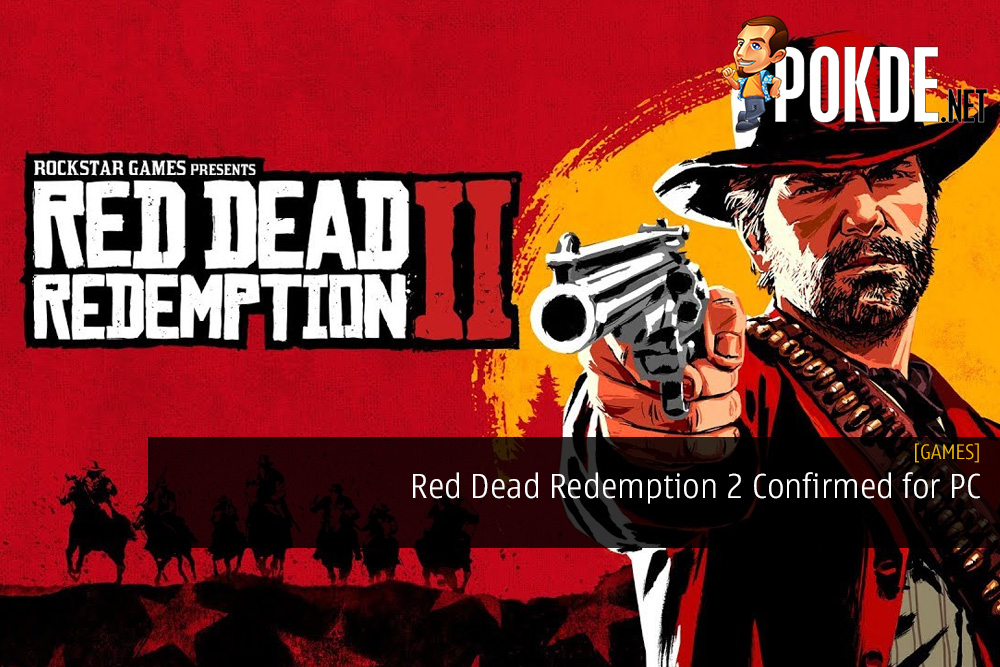 Red Dead Redemption 2 Confirmed for PC - Pre-purchase and Get TWO FREE GAMES of Your Choosing