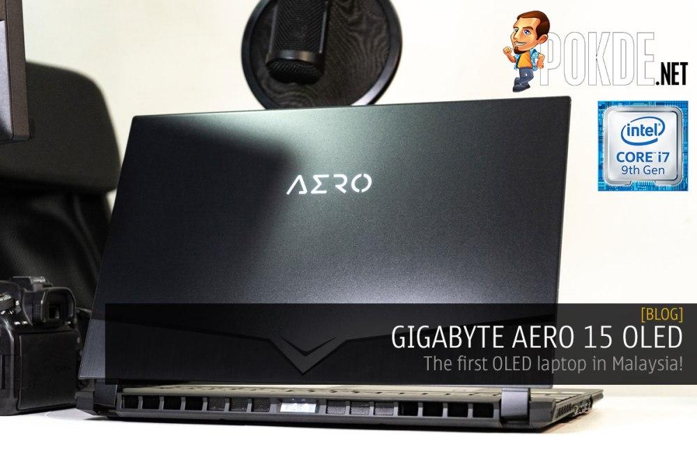 GIGABYTE AERO 15 OLED — the first OLED laptop in Malaysia! 28