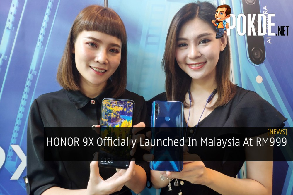 HONOR 9X Officially Launched In Malaysia At RM999 16