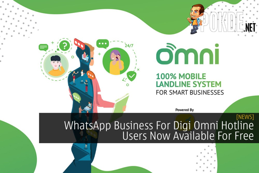 WhatsApp Business For Digi Omni Hotline Users Now Available For Free 31