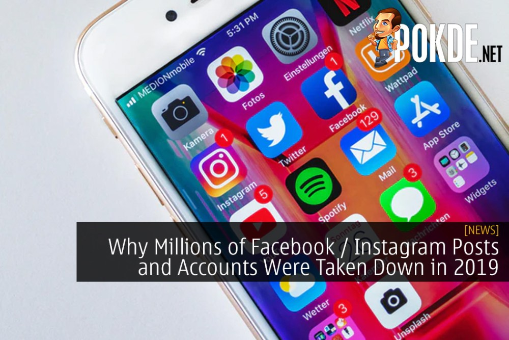 This is Why Millions of Facebook / Instagram Posts and Accounts Were Taken Down in 2019