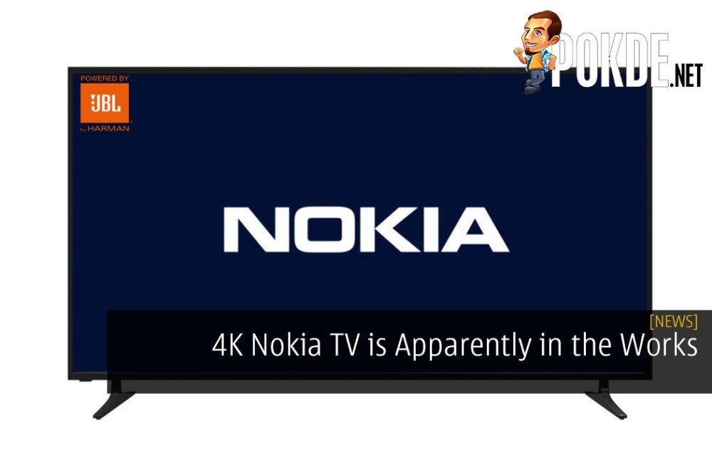 4K Nokia TV is Apparently in the Works