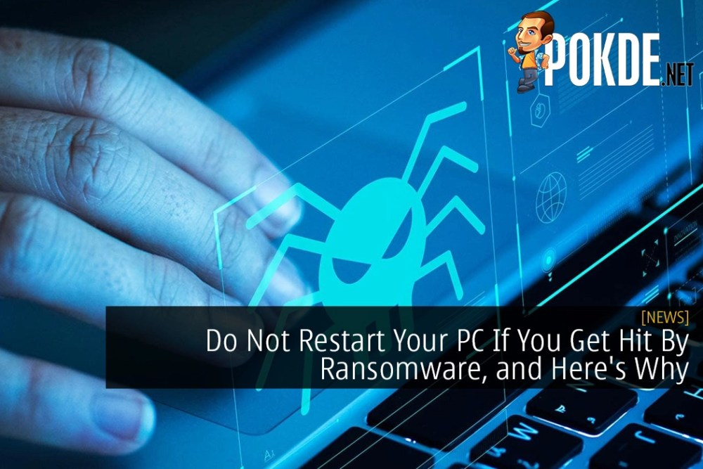 Do Not Restart Your PC If You Get Hit By Ransomware, and Here's Why