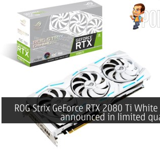 ROG Strix GeForce RTX 2080 Ti White Edition announced in limited quantities 23