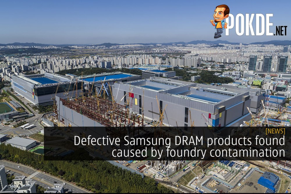 Defective Samsung DRAM products found caused by foundry contamination 23
