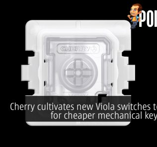 Cherry cultivates new Viola switches to allow for cheaper mechanical keyboards 22
