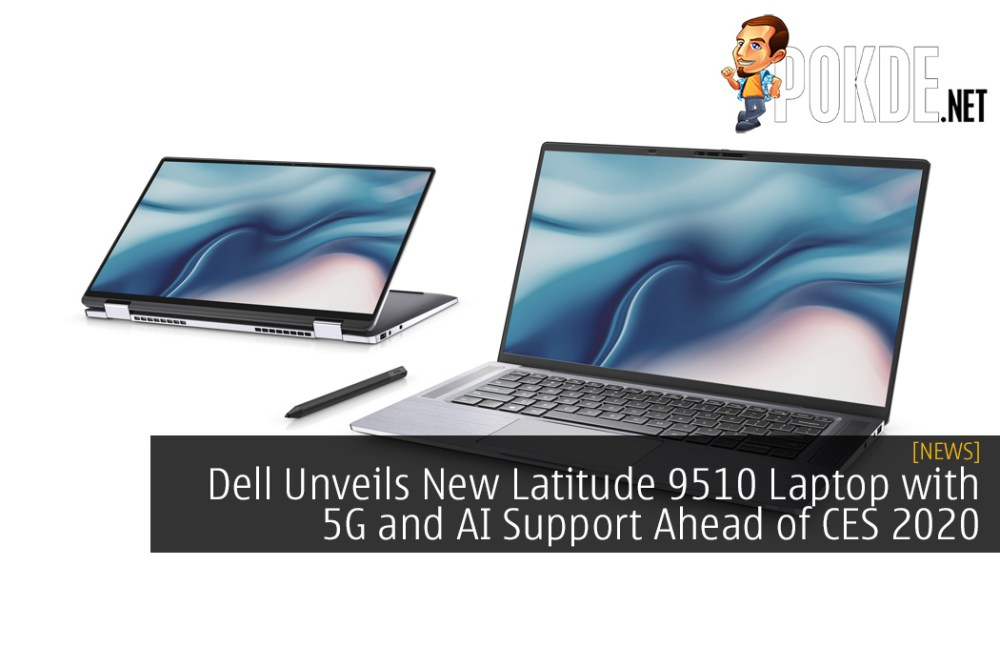 Dell Unveils New Latitude 9510 Laptop with 5G and AI Support Ahead of CES 2020