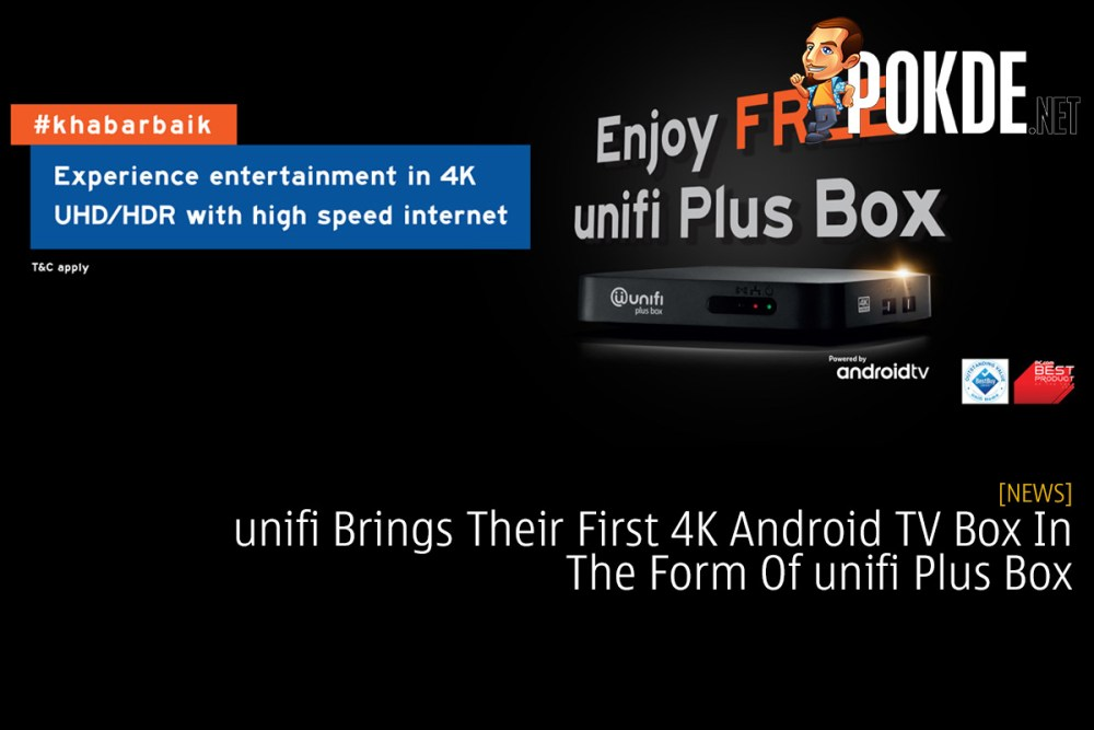 unifi Brings Their First 4K Android TV Box In The Form Of unifi Plus Box 34