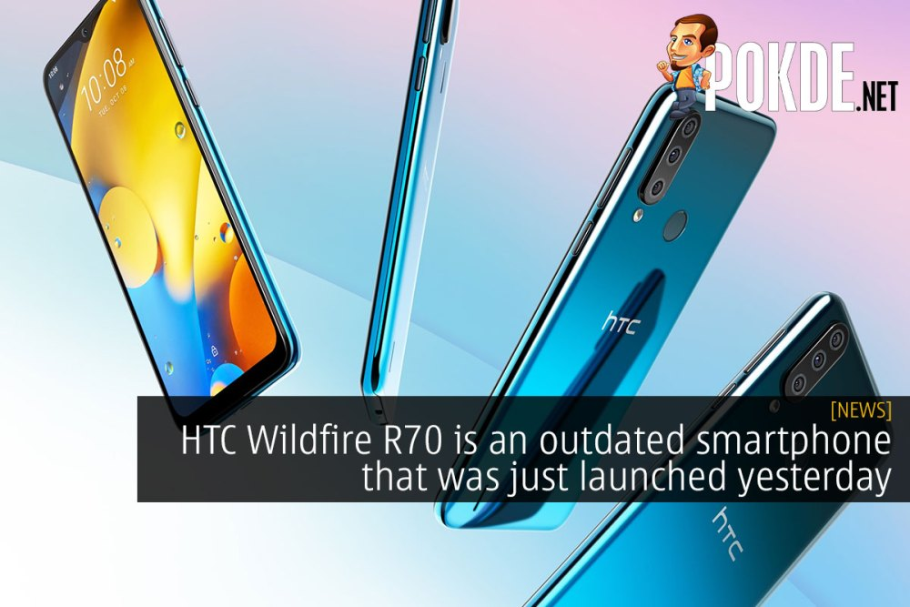 HTC Wildfire R70 is an outdated smartphone that was just launched yesterday 22