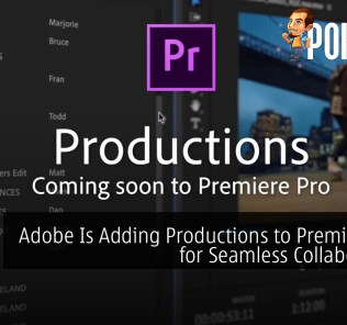 Adobe Is Adding Productions to Premiere Pro for Seamless Collaboration 36