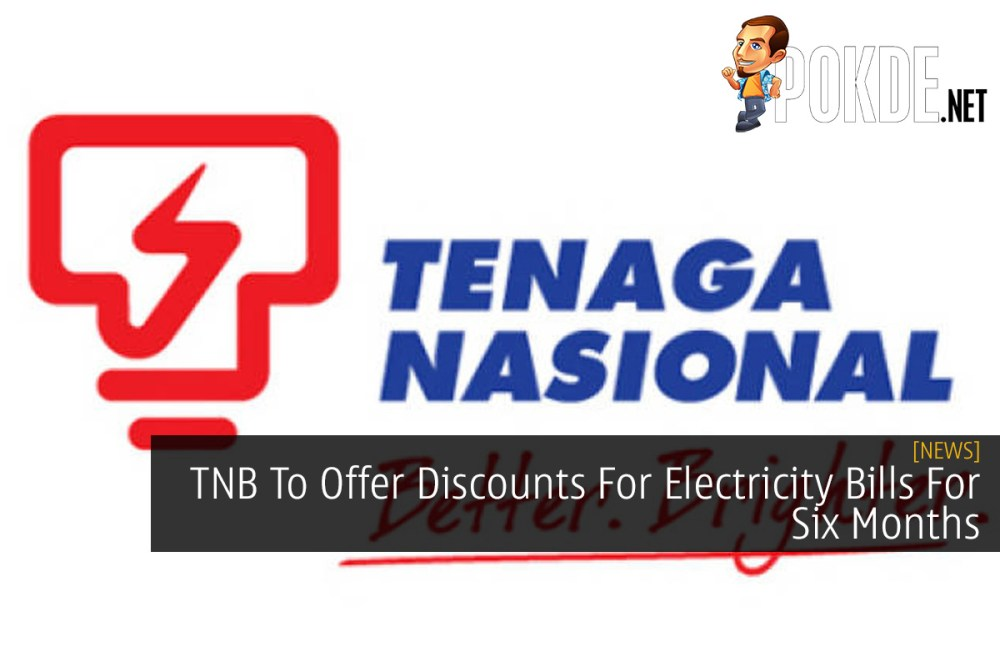 TNB To Offer Discounts For Electricity Bills For Six Months 34