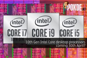 10th Gen Intel Core desktop processors coming 30th April? 35