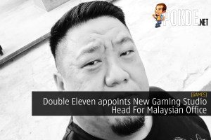 Double Eleven appoints New Gaming Studio Head For Malaysian Office 33
