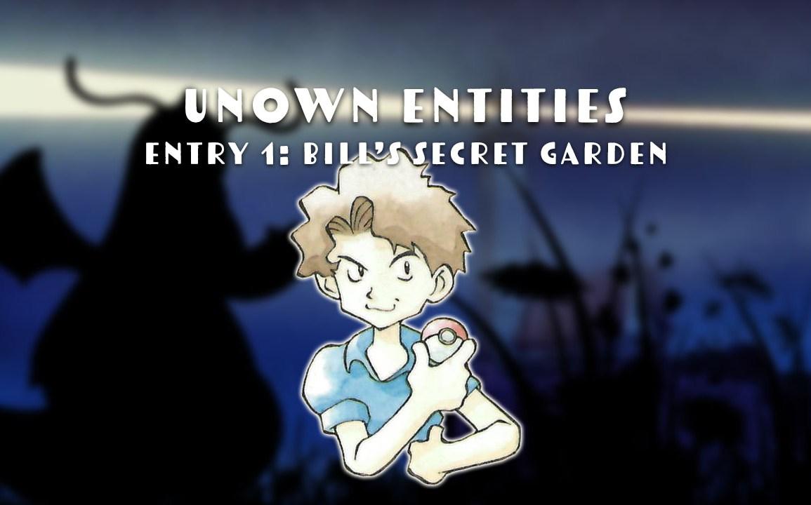 Unown Entities Bill's Secret Garden