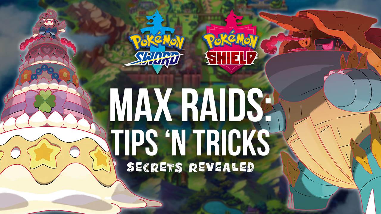 Pokémon Sword & Shield Max Raid Guide