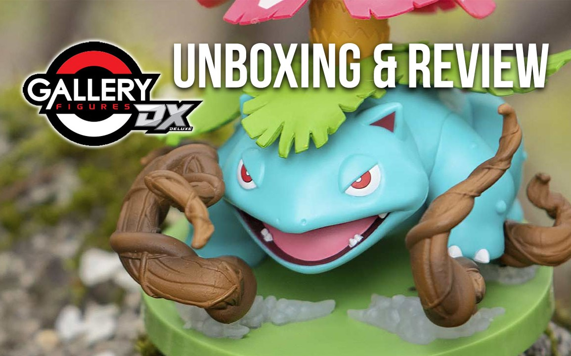 Pokémon Gallery Figure DX: Venusaur Unboxing & Review