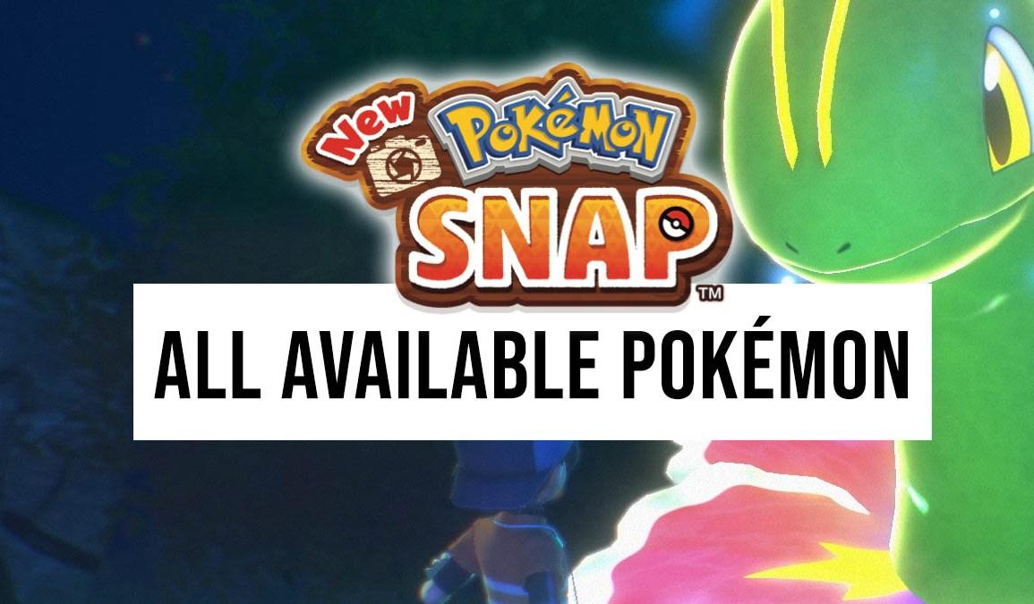 List of all available Pokémon in New Pokémon Snap