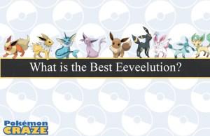 What is the Best Eeveelution