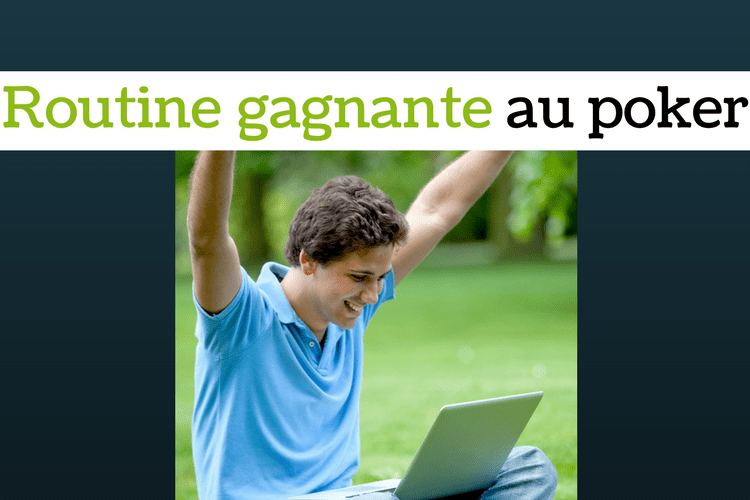Quelle routine gagnante adopter au poker ?