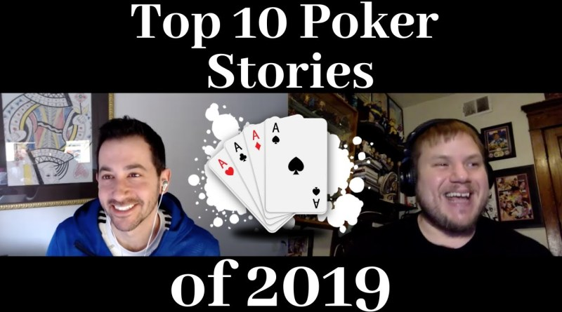 PokerNews Podcast: Top 10 Stories of 2019   Videos