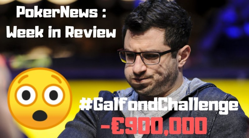 PokerNews Week in Review: Is Phil Galfond Calling It Quits? | Videos