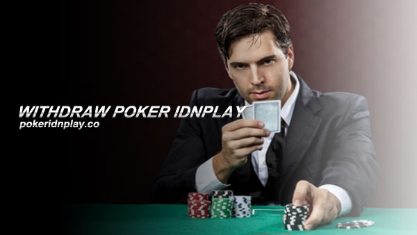 Withdraw Poker IDNPLAY