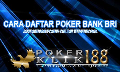 Cara Daftar Poker Bank BRI