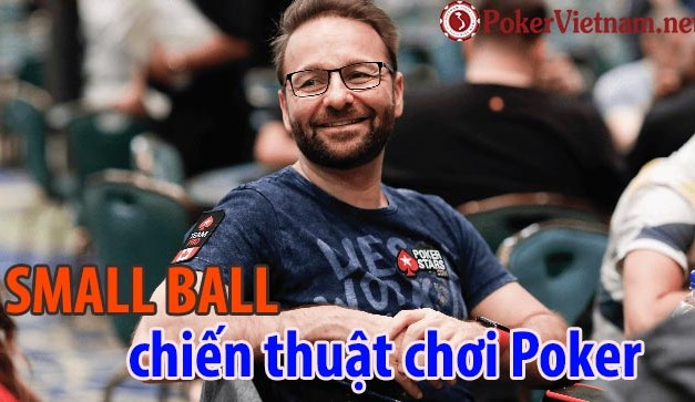 Chiến thuật chơi Poker Small Ball – Daniel Negreanu