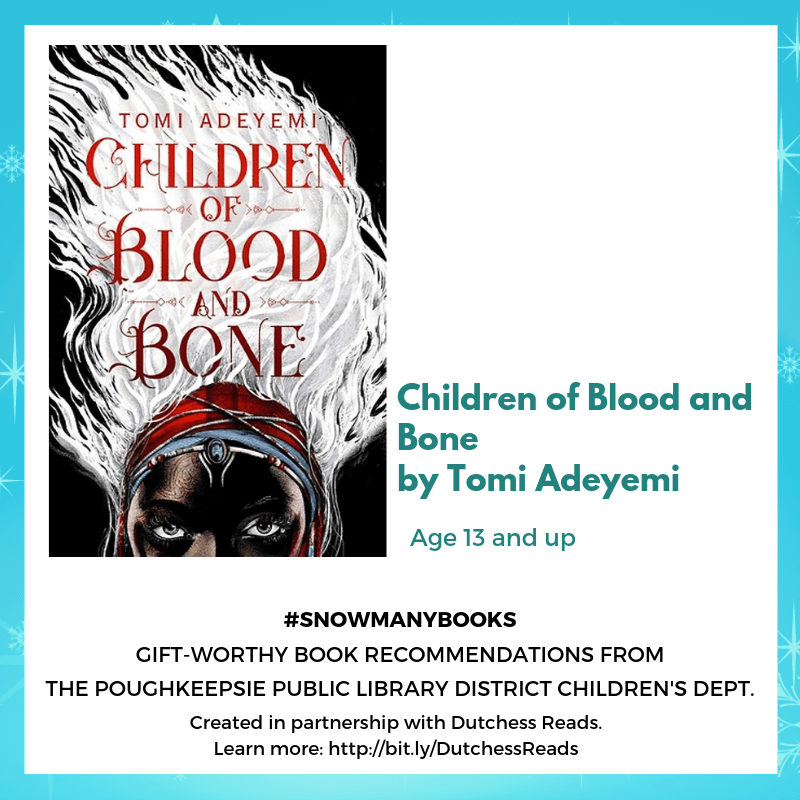 Children and Blood and Bone by Tomi Adeyemi (13 and up)