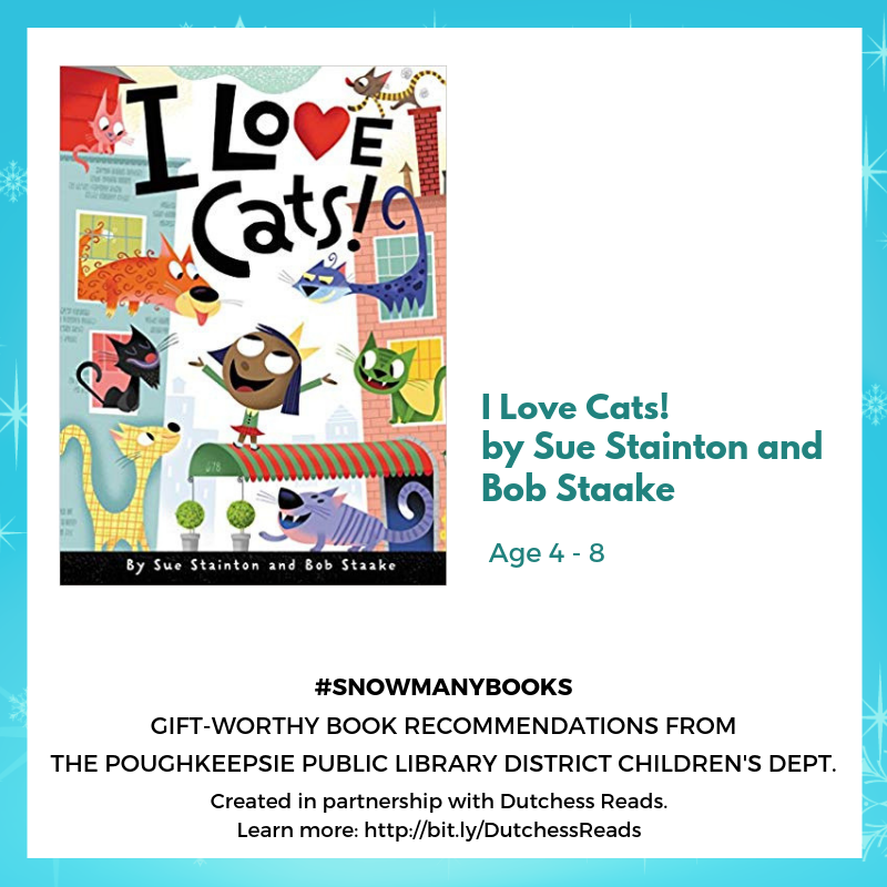 I Love Cats! by Sue Stainton and Bob Staake (4-8)