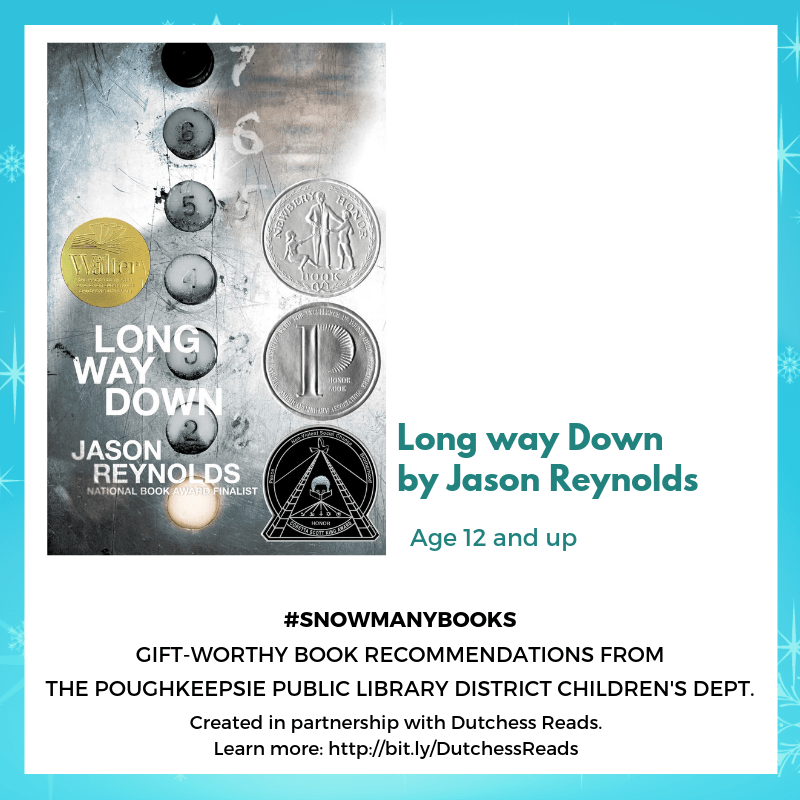 Long way Down by Jason Reynolds (12 and up)