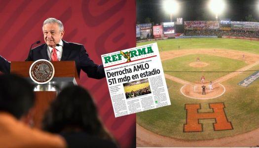 Para golpear a AMLO, Reforma miente sobre compra de Estadio de béisbol