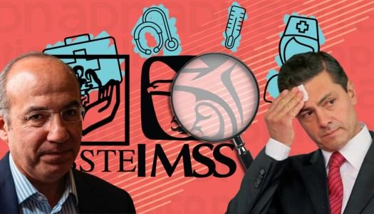 Con EPN y Calderón, el IMSS y el ISSSTE quedaron en el abandono