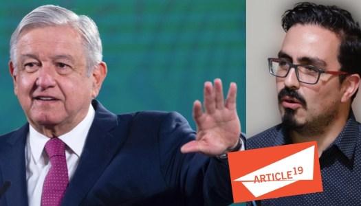 AMLO revela que Artículo 19 recibe dinero del extranjero; su director lo acepta