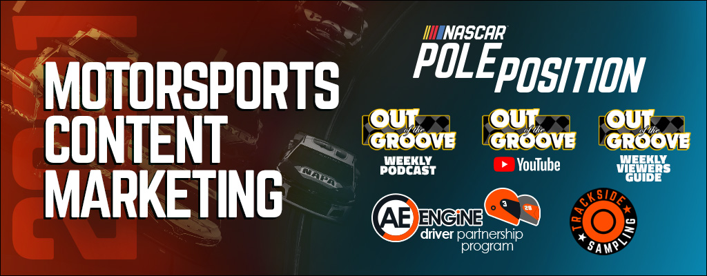 NASCAR Pole Position Out of the Groove Motorsports Marketing
