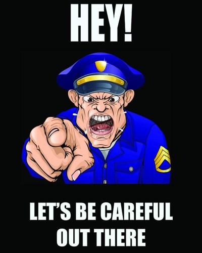 LETS BE CAREFUL POLICE POSTER