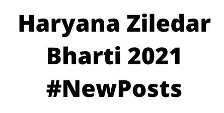 Haryana Ziledar Bharti 2021