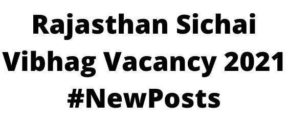 Rajasthan Sichai Vibhag Vacancy 2021