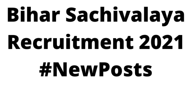 Bihar Sachivalaya Recruitment 2021