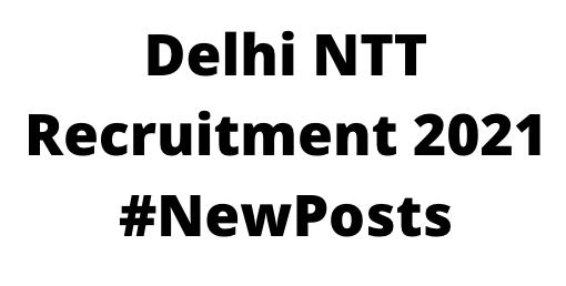 Delhi NTTRecruitment 2021