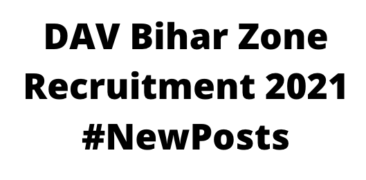 DAV Bihar ZoneRecruitment 2021